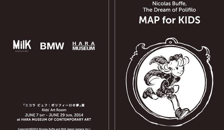 ·: Nicolas Buffe :· - Nicolas Buffe, The Dream of Polifilo, Hara Museum 40, Kids Room leaflet, Milk Japon, BMW
